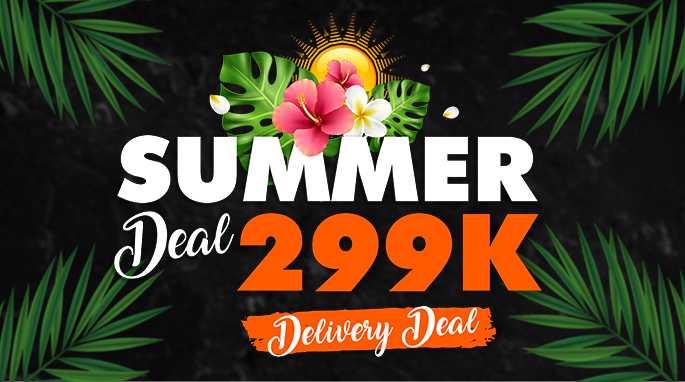 SUMMER DEAL 299K